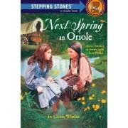 Stepping Stone Next Spring Oriole # by Gloria Whelan