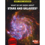 What Do We Know about Stars and Galaxies? by John Farndon