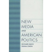 New Media and American Politics by Richard Davis