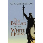 Ballad of the White Horse by G. K. Chesterton