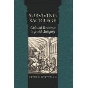 Surviving Sacrilege by Steven P. Weitzman