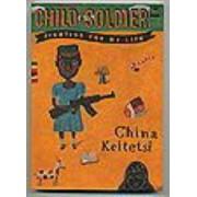 Child Soldier by China Keitetsi