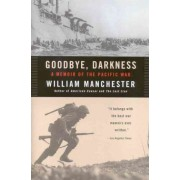 Goodbye Darkness by William Manchester