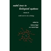 Metal Ions in Biological Systems: Nickel and Its Role in Biology Volume 23 by Helmut Sigel