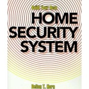 Build Your Own Home Security System by Delton T Horn