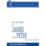 The Letters of James and Peter by William Barclay