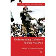 Understanding Collective Political Violence by Yvan Guichaoua