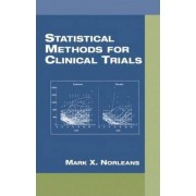 Statistical Methods for Clinical Trials by Mark X. Norleans