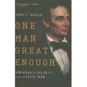 One Man Great Enough by John C Waugh