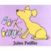 Bark, George by J. Feiffer