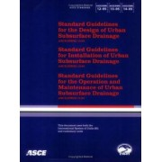 Standard Guidelines for the Design, Installation, Maintenance and Operation of Urban Subsurface Drainage, ASCE/EWRI 12-, 13-, 14-05 by William Archdeacon
