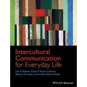 Intercultural Communication for Everyday Life by John R. Baldwin