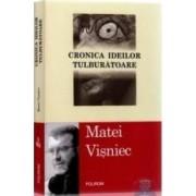 Cronica ideilor tulburatoare - Matei Visniec