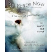 Be Peace Now by Laurelle Shanti Gaia