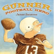 Gunner, Football Hero by James Ransome