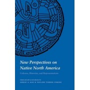 New Perspectives on Native North America by Sergei A. Kan
