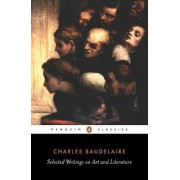 Selected Writings on Art and Literature by Charles Baudelaire