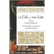Le Cid and the Liar by Richard Wilbur