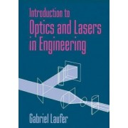 Introduction to Optics and Lasers in Engineering by Gabriel Laufer