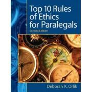 Top 10 Rules of Ethics for Paralegals by Deborah K. Orlik