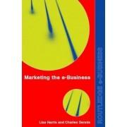 Marketing the e-Business by Lisa Harris