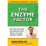 The Enzyme Factor: How to Live Long and Never Be Sick