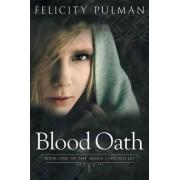 Blood Oath by Felicity Pulman