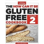 How Can it be Gluten Free Cookbook Volume 2: Volume 2 by America's Test Kitchen