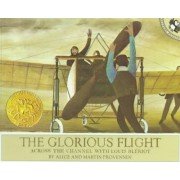 The Glorious Flight by Alice Provensen