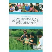 Communicating Development with Communities by Linje Manyozo