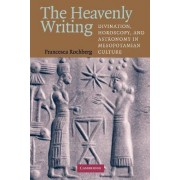 The Heavenly Writing by Francesca Rochberg
