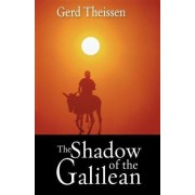 The Shadow of the Galilean by Gerd Thei