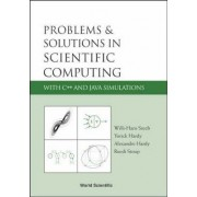 Problems and Solutions in Scientific Computing with C++ and JAVA Simulations by Willi-Hans Steeb