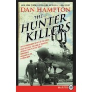 The Hunter Killers: The Extraordinary Story of the First Wild Weasels, the Band of Maverick Aviators Who Flew the Most Dangerous Missions [LP] by Dan Hampton