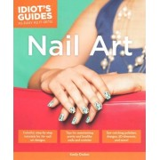 Idiot's Guides: Nail Art by Emily Draher