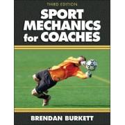 Sport Mechanics for Coaches by Brendan Burkett