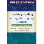 Teaching Reading to English Language Learners by Kristin Lems