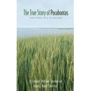 The True Story of Pocahontas by Linwood Custalow