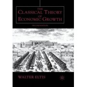 The Classical Theory of Economic Growth 2000 by Walter Eltis