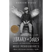 Untitled Third Novel of Miss Peregrine's Peculiar Children: The Sequel to the #1 New York Times Best Seller