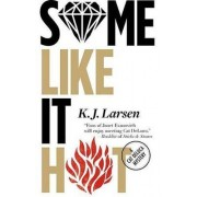 Some Like It Hot by K J Larsen