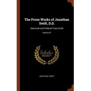 The Prose Works of Jonathan Swift, D.D.: Historical and Political Tracts-Irish; Volume 07
