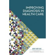 Improving Diagnosis in Health Care by And Medicine The National Academies Of Sciences Engineering