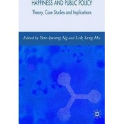 Happiness and Public Policy by Lok Sang Ho