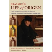 Erasmus's Life of Origen by Thomas P. Scheck