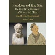 Herodotus and Sima Qian: the First Great Historians of Greece and China by Thomas R. Martin