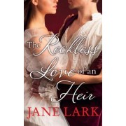 The Reckless Love of an Heir by Jane Lark