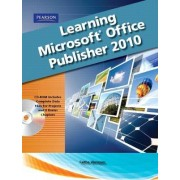 Learning Microsoft Office Publisher 2010 by Catherine Skintik