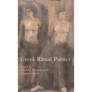 Greek Ritual Poetics by Dimitrios Yatromanolakis
