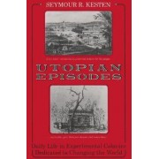 Utopian Episodes by Seymour Kesten